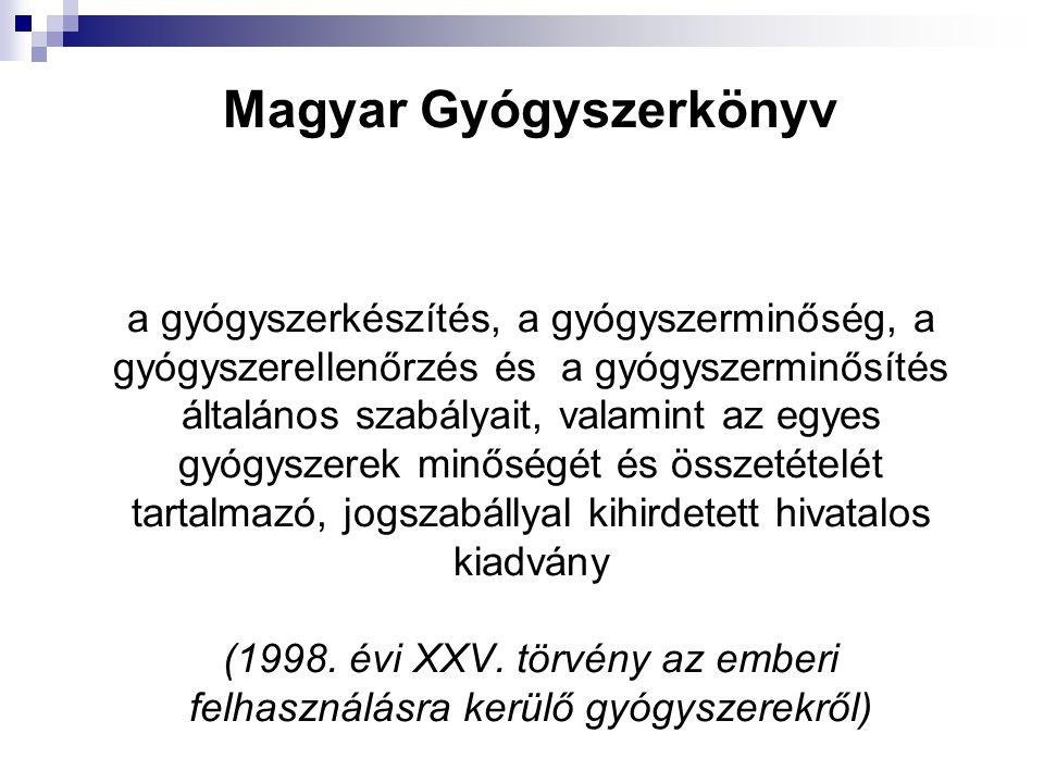 Magyar Gyógyszerkönyv a gyógyszerkészítés, a gyógyszerminőség, a gyógyszerellenőrzés és a gyógyszerminősítés általános szabályait, valamint az egyes g
