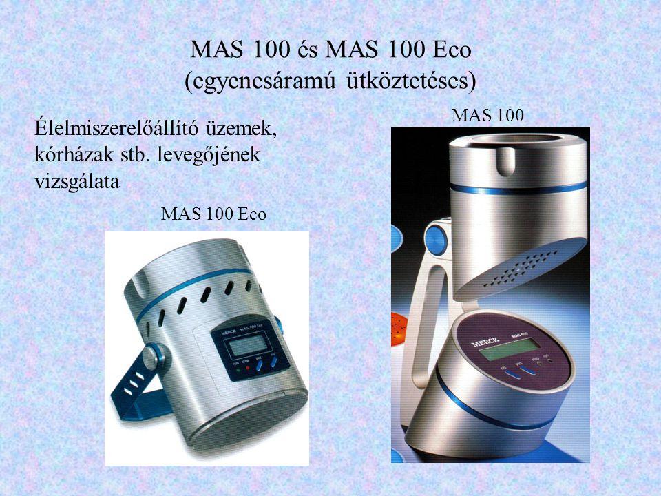 MAS 100 és MAS 100 Eco (egyenesáramú ütköztetéses) Élelmiszerelőállító üzemek, kórházak stb. levegőjének vizsgálata MAS 100 MAS 100 Eco