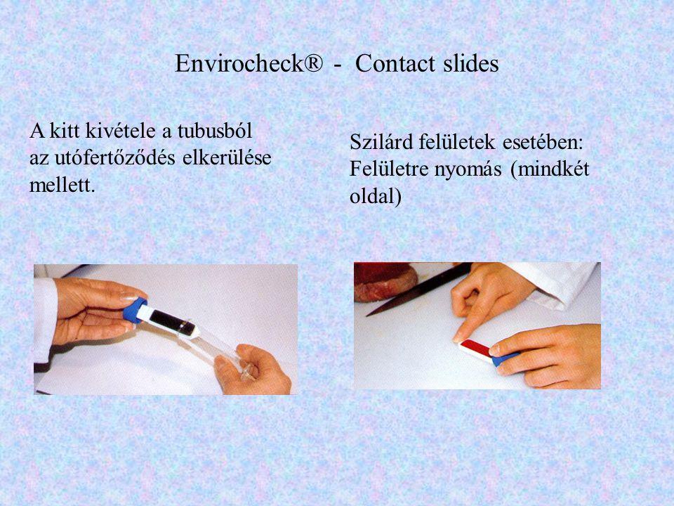 Envirocheck® - Contact slides A kitt kivétele a tubusból az utófertőződés elkerülése mellett. Szilárd felületek esetében: Felületre nyomás (mindkét ol