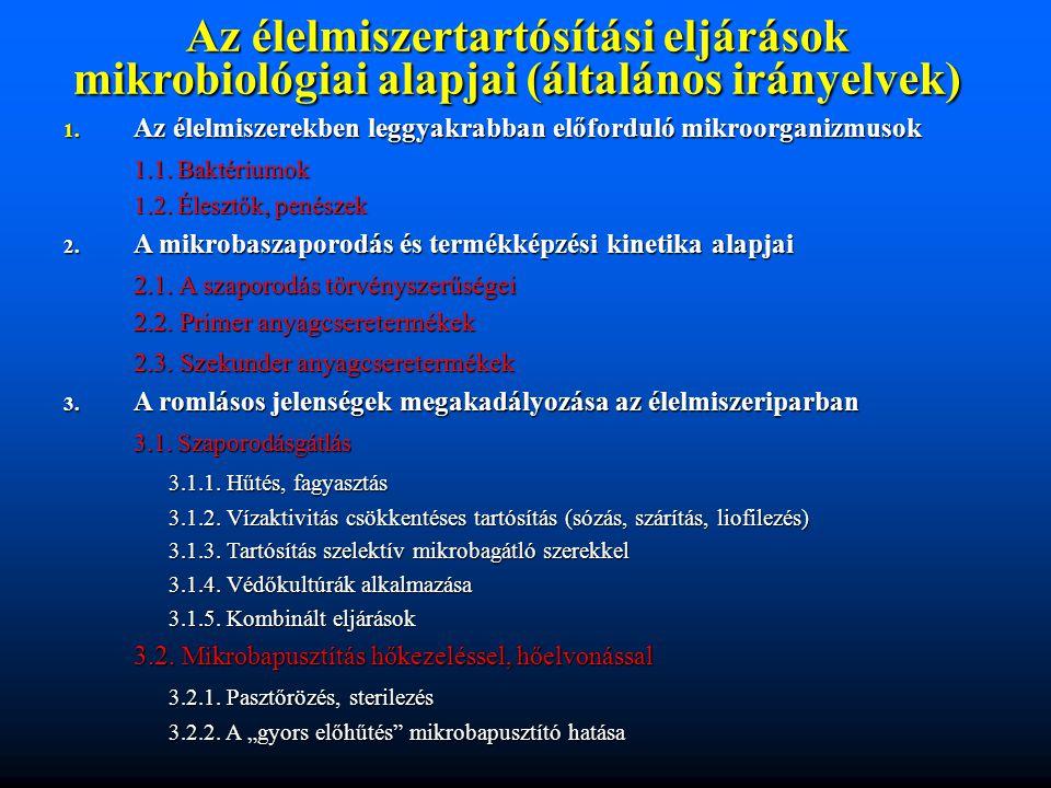 Az élelmiszertartósítási eljárások mikrobiológiai alapjai (általános irányelvek) 1.Az élelmiszerekben leggyakrabban előforduló mikroorganizmusok 1.1.