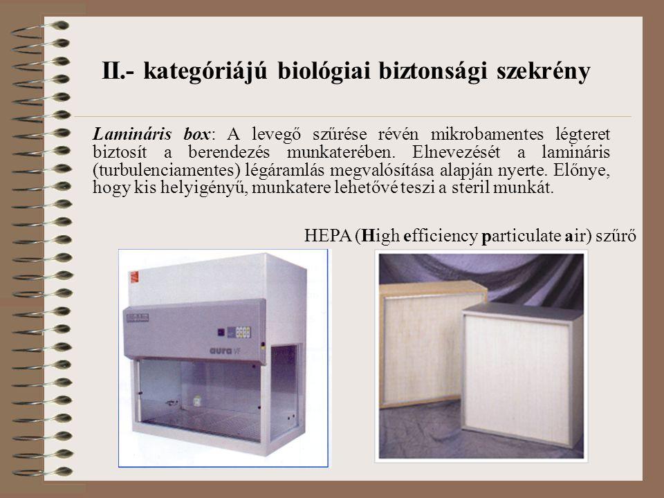 II.- kategóriájú biológiai biztonsági szekrény Lamináris box: A levegő szűrése révén mikrobamentes légteret biztosít a berendezés munkaterében. Elneve