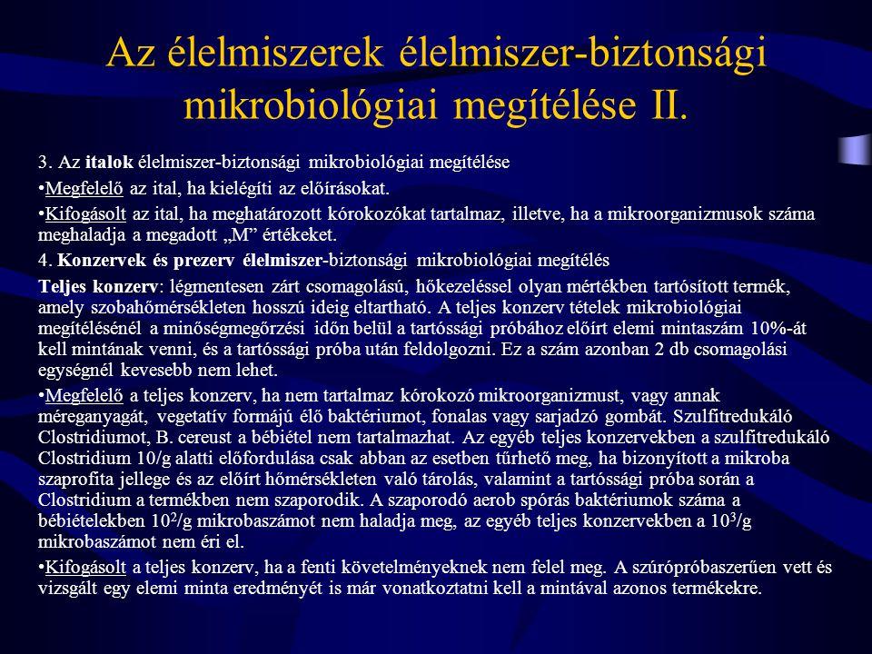 Az élelmiszerek élelmiszer-biztonsági mikrobiológiai megítélése II.