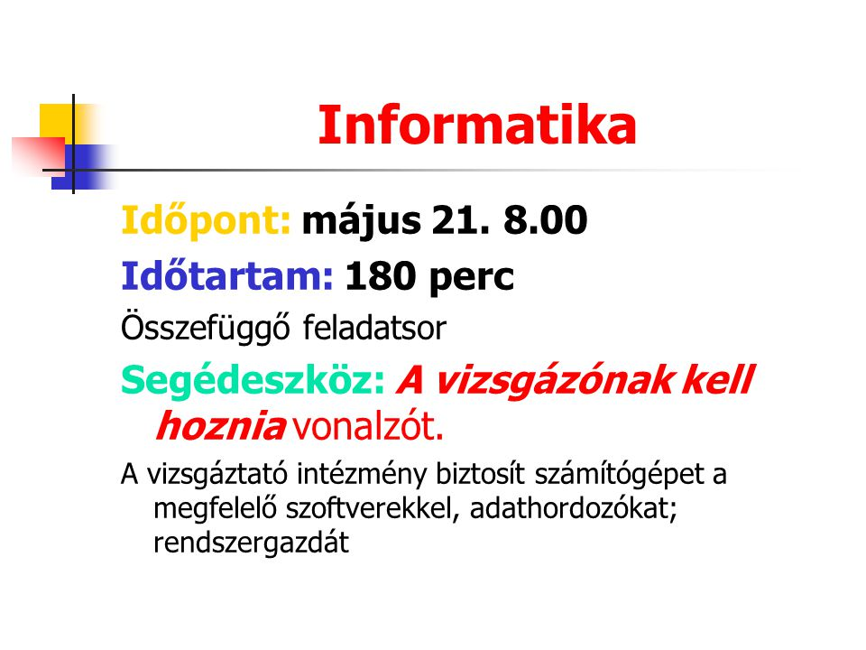 Informatika Időpont: május 21.