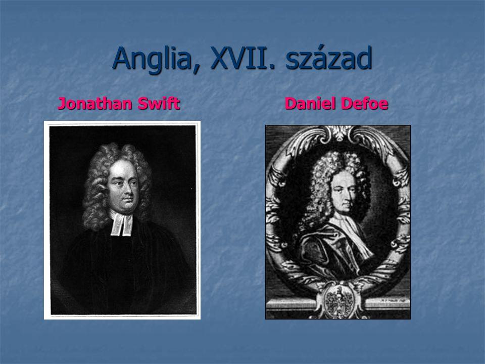 Anglia, XVII. század Jonathan Swift Daniel Defoe