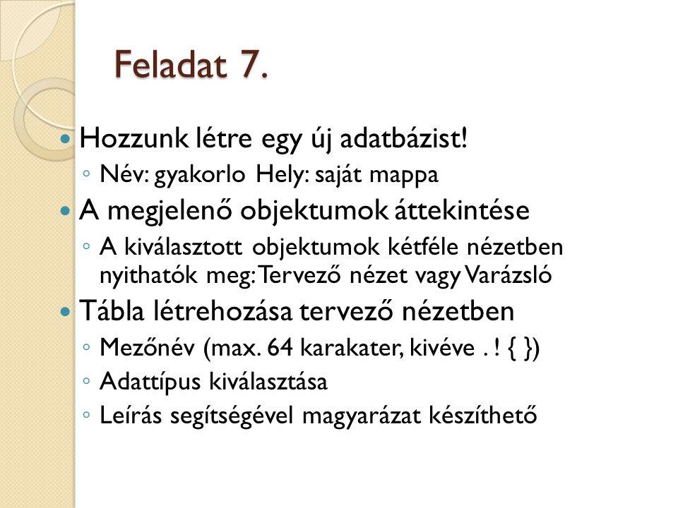 Feladat 7.Hozzunk létre egy új adatbázist.