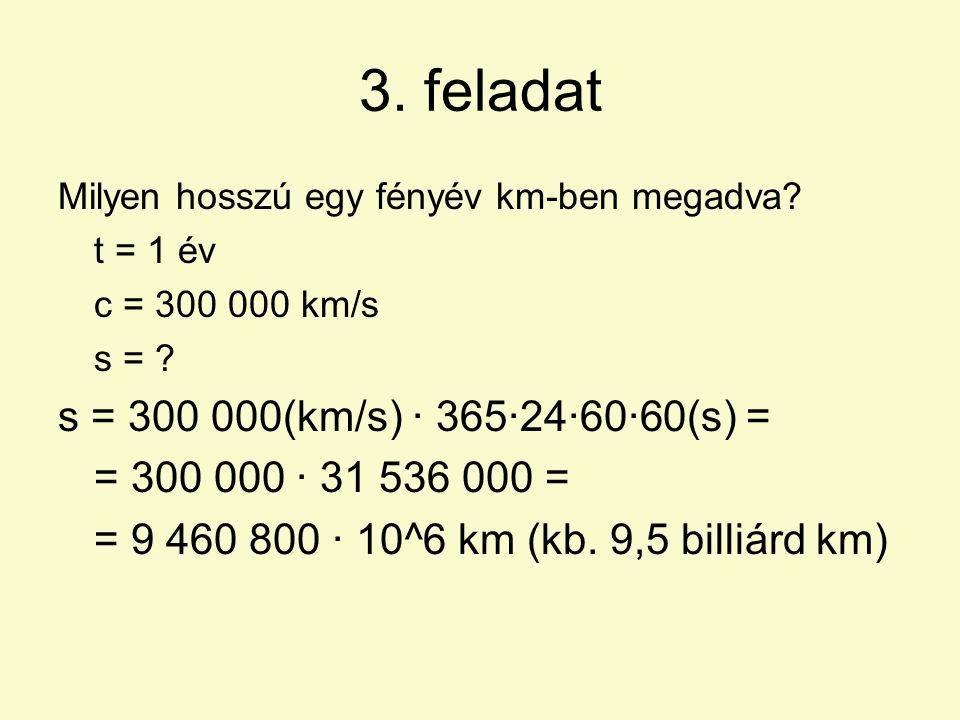 3.feladat Milyen hosszú egy fényév km-ben megadva.