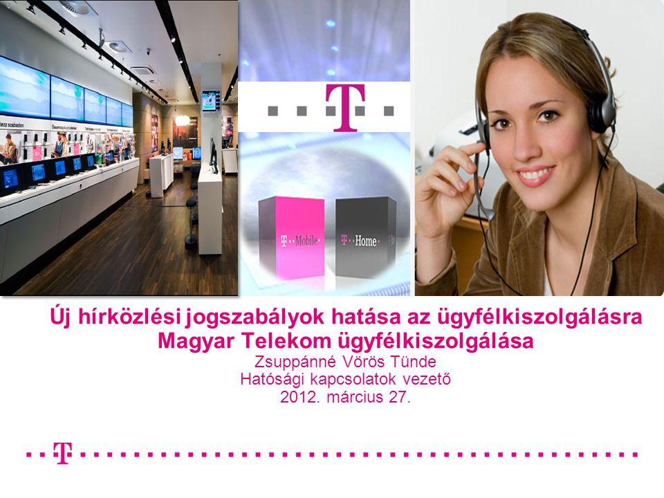 20/06/20111 Új hírközlési jogszabályok hatása az ügyfélkiszolgálásra Magyar Telekom ügyfélkiszolgálása Zsuppánné Vörös Tünde Hatósági kapcsolatok veze