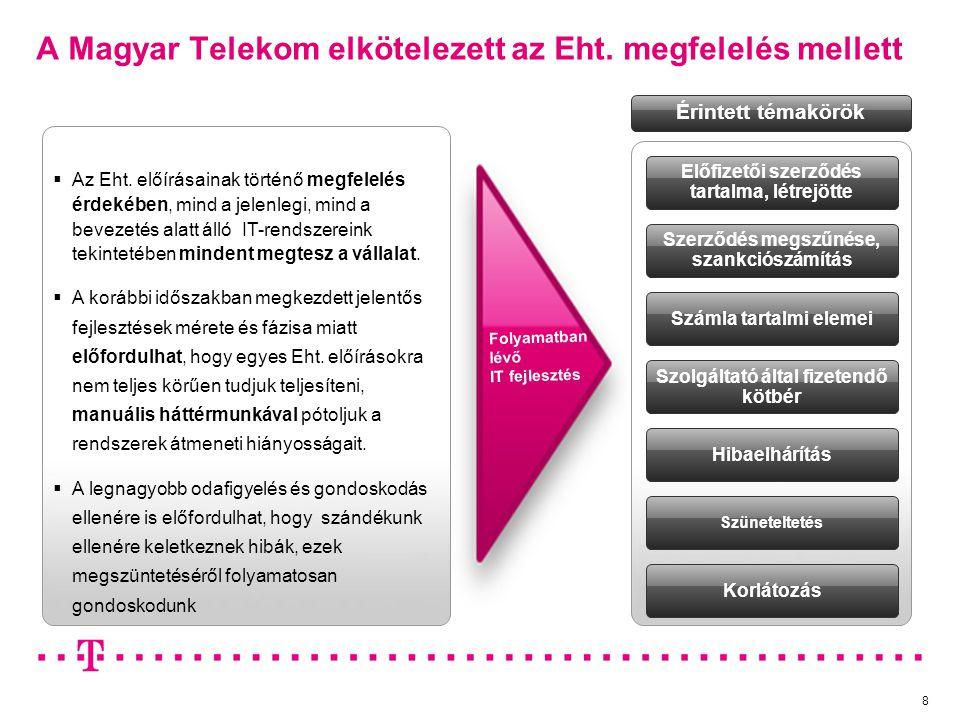 A Magyar Telekom elkötelezett az Eht. megfelelés mellett 8  Az Eht. előírásainak történő megfelelés érdekében, mind a jelenlegi, mind a bevezetés ala