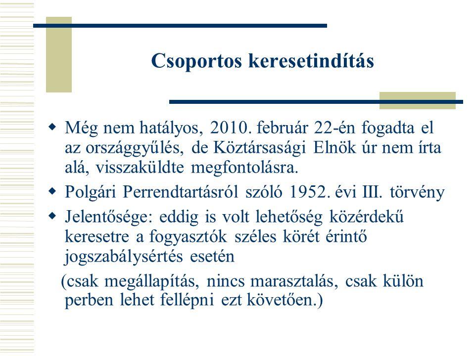 Csoportos keresetindítás  Még nem hatályos, 2010.