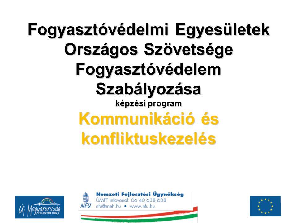 Fogyasztóvédelmi Egyesületek Országos Szövetsége Fogyasztóvédelem Szabályozása képzési program Kommunikáció és konfliktuskezelés Fogyasztóvédelmi Egye