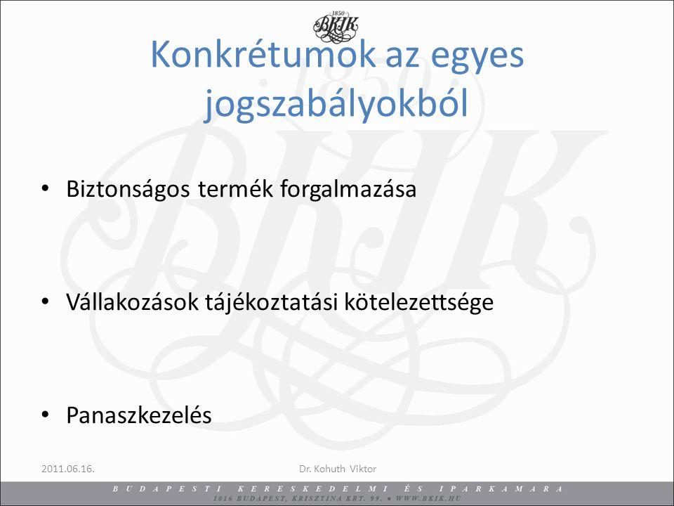 Békéltető Testületek Fogyasztói jogvita rendezése Alávetési nyilatkozat Kamarai illetékesség 2011.06.16.Dr.