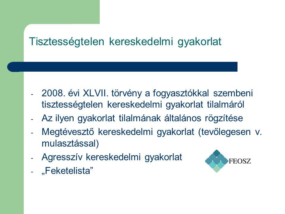 Tisztességtelen kereskedelmi gyakorlat - 2008. évi XLVII.