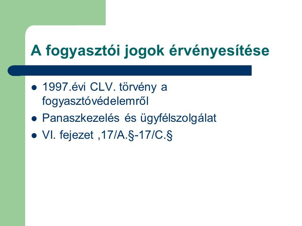 A fogyasztói jogok érvényesítése 1997.évi CLV.