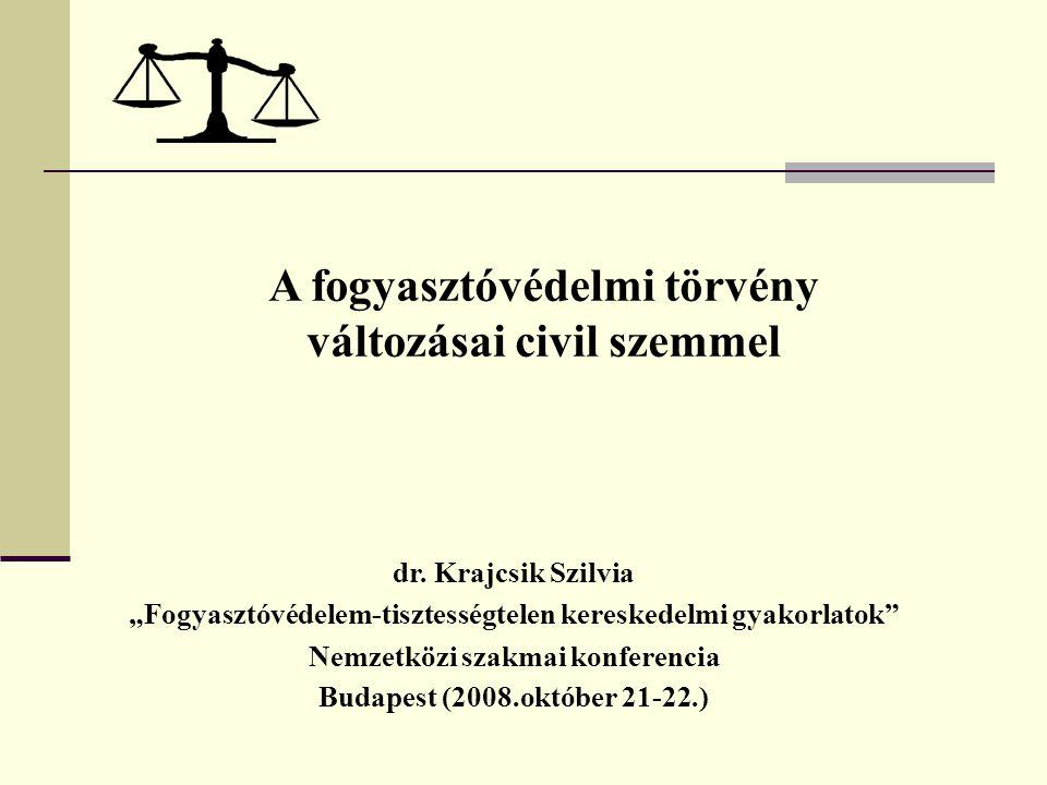 A fogyasztóvédelmi törvény változásai civil szemmel dr.