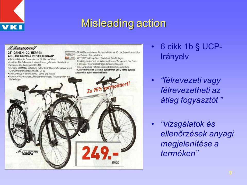 9 Misleading action 6 cikk 1b § UCP- Irányelv félrevezeti vagy félrevezetheti az átlag fogyasztót vizsgálatok és ellenőrzések anyagi megjelenítése a terméken