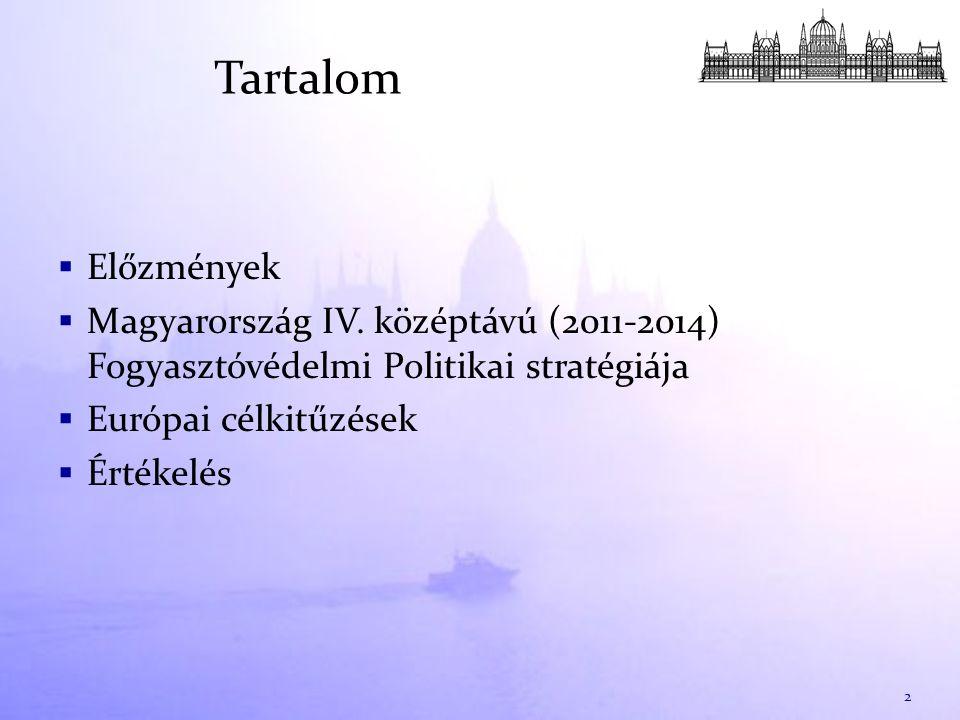  Előzmények  Magyarország IV.