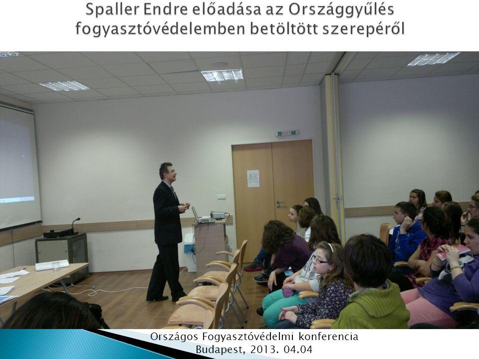 Országos Fogyasztóvédelmi konferencia Budapest, 2013. 04.04