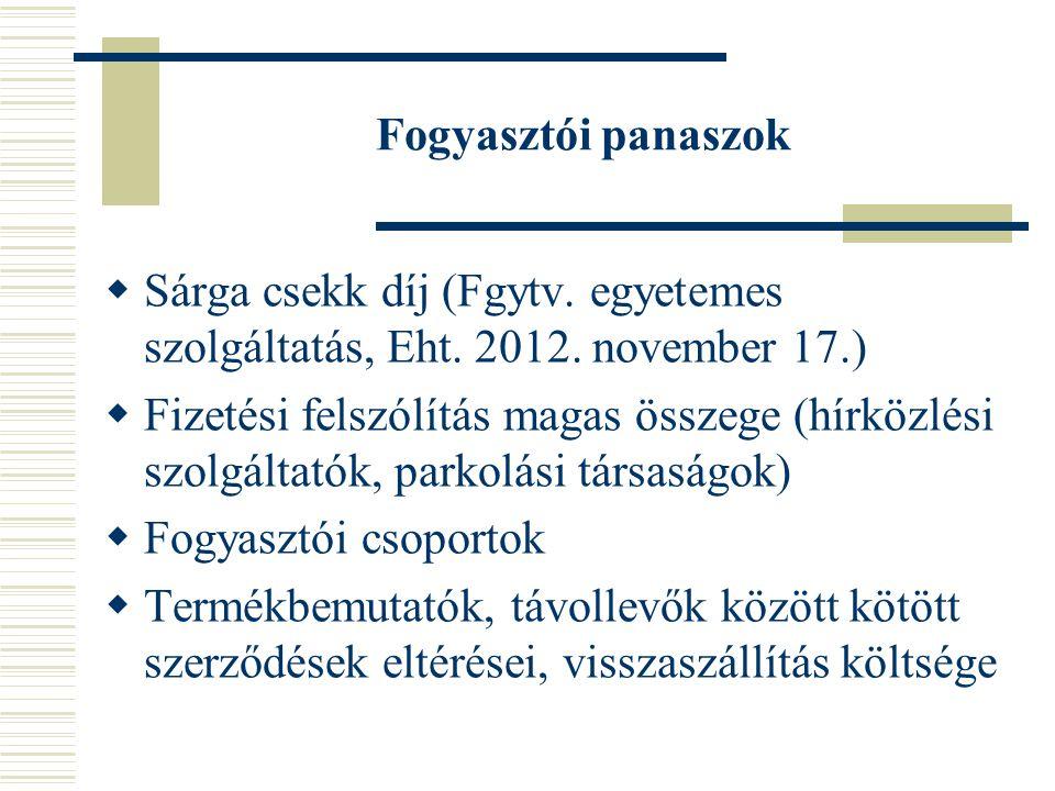 Fogyasztói panaszok  Sárga csekk díj (Fgytv. egyetemes szolgáltatás, Eht.