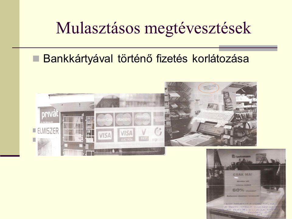 Mulasztásos megtévesztések Bankkártyával történő fizetés korlátozása SZÉP kártyával történő fizetés korlátozása Akció feltételeiről szóló tájékoztatás hiányos