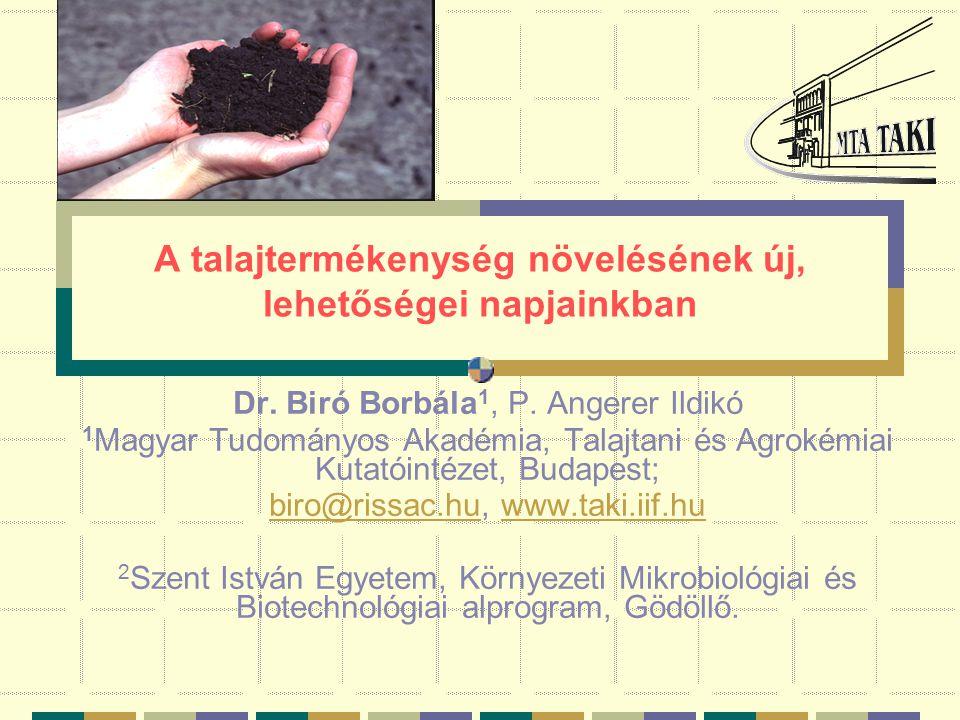 A talajtermékenység növelésének új, lehetőségei napjainkban Dr.