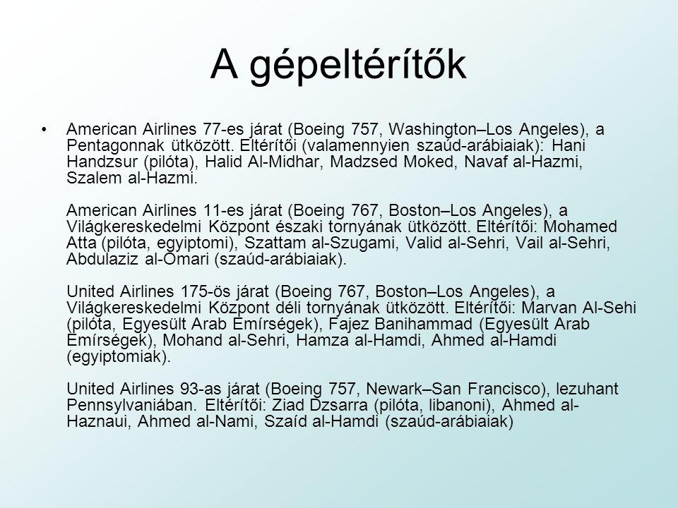A gépeltérítők American Airlines 77-es járat (Boeing 757, Washington–Los Angeles), a Pentagonnak ütközött.