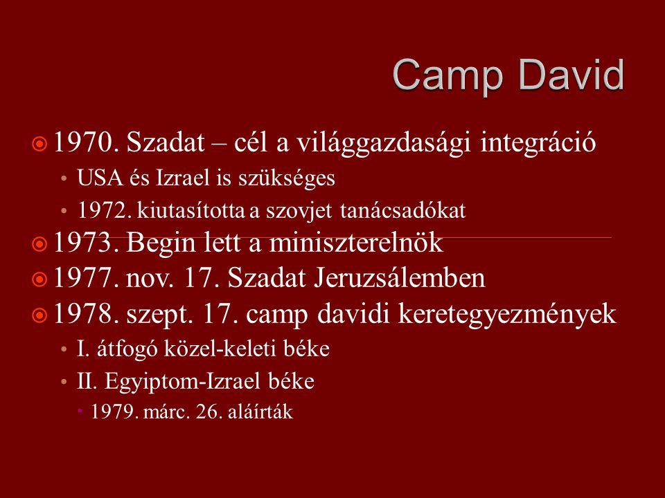  1970. Szadat – cél a világgazdasági integráció USA és Izrael is szükséges 1972.