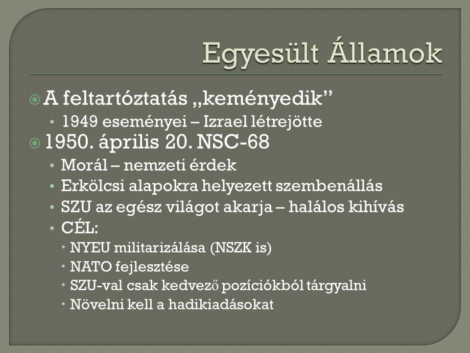 """ A feltartóztatás """"keményedik 1949 eseményei – Izrael létrejötte  1950."""