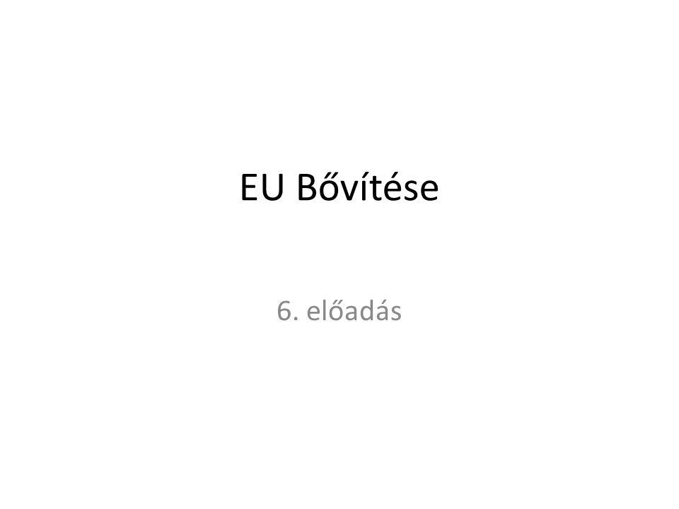 EU Bővítése 6. előadás