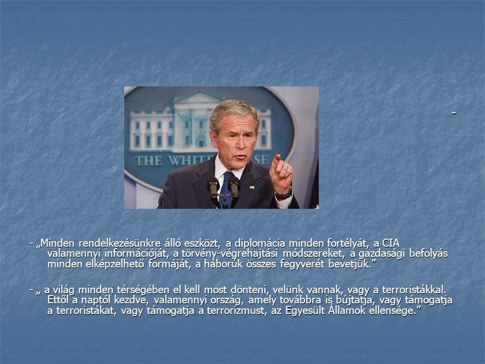 """- - """"Minden rendelkezésünkre álló eszközt, a diplomácia minden fortélyát, a CIA valamennyi információját, a törvény-végrehajtási módszereket, a gazdas"""