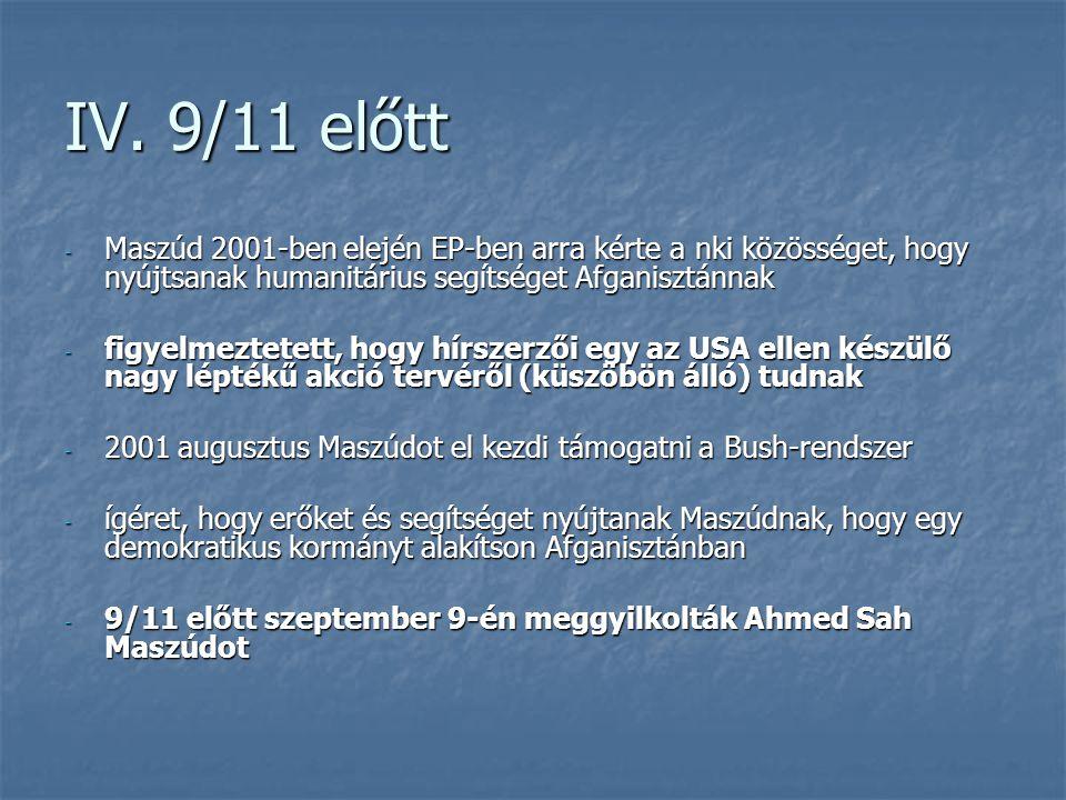 IV. 9/11 előtt - Maszúd 2001-ben elején EP-ben arra kérte a nki közösséget, hogy nyújtsanak humanitárius segítséget Afganisztánnak - figyelmeztetett,