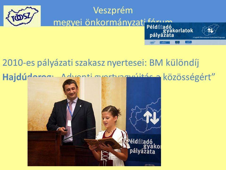 """Veszprém megyei önkormányzati fórum 2010-es pályázati szakasz nyertesei: BM különdíj Hajdúdorog: """"Adventi gyertyagyújtás a közösségért"""