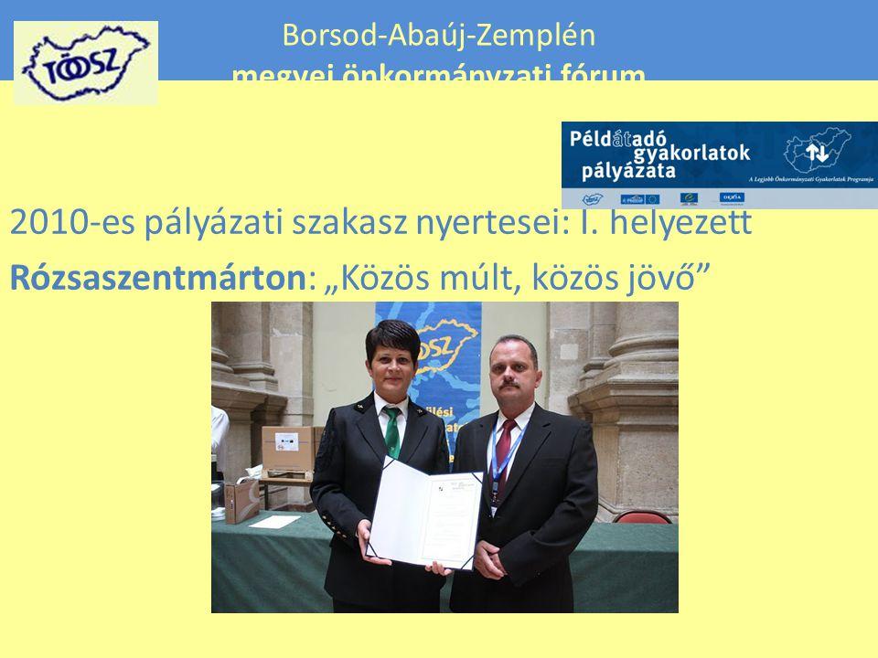 Borsod-Abaúj-Zemplén megyei önkormányzati fórum 2010-es pályázati szakasz nyertesei: I.