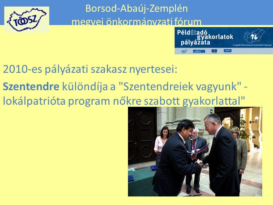 Borsod-Abaúj-Zemplén megyei önkormányzati fórum 2010-es pályázati szakasz nyertesei: Szentendre különdíja a Szentendreiek vagyunk - lokálpatrióta program nőkre szabott gyakorlattal