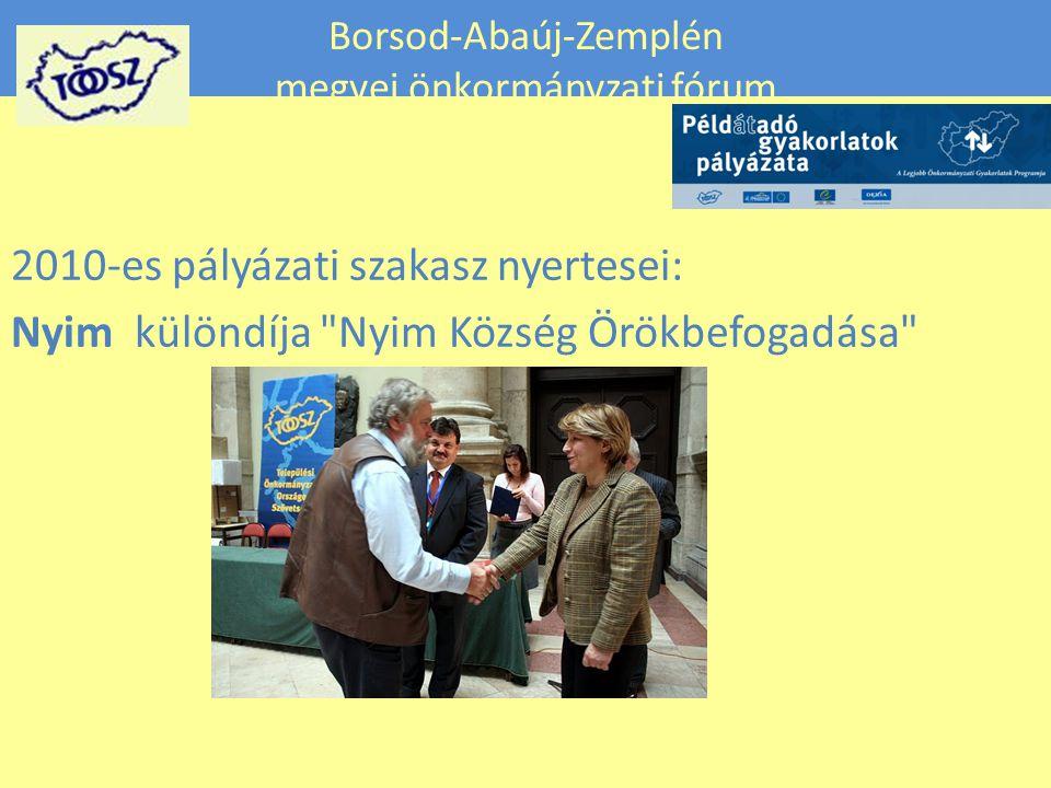 Borsod-Abaúj-Zemplén megyei önkormányzati fórum 2010-es pályázati szakasz nyertesei: Nyim különdíja Nyim Község Örökbefogadása