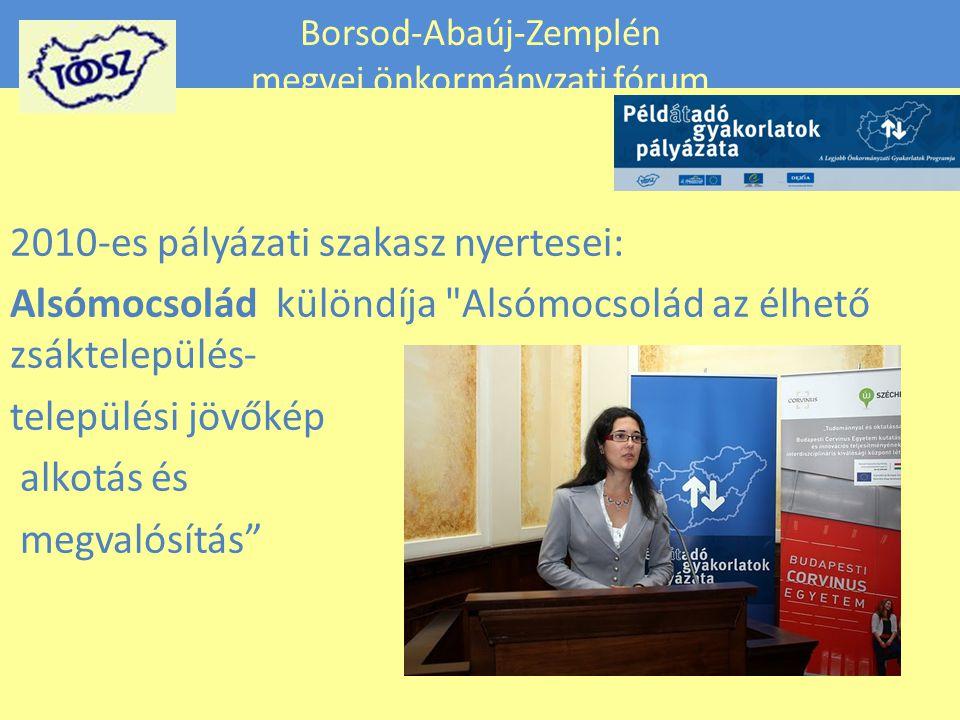Borsod-Abaúj-Zemplén megyei önkormányzati fórum 2010-es pályázati szakasz nyertesei: Alsómocsolád különdíja Alsómocsolád az élhető zsáktelepülés- települési jövőkép alkotás és megvalósítás