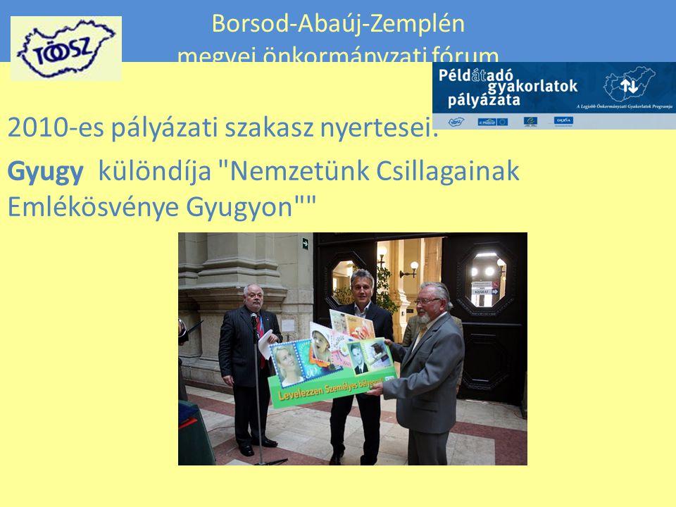 Borsod-Abaúj-Zemplén megyei önkormányzati fórum 2010-es pályázati szakasz nyertesei: Gyugy különdíja Nemzetünk Csillagainak Emlékösvénye Gyugyon