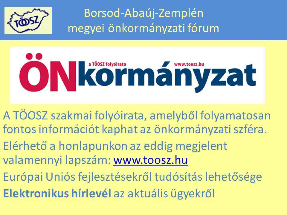 Borsod-Abaúj-Zemplén megyei önkormányzati fórum A TÖOSZ szakmai folyóirata, amelyből folyamatosan fontos információt kaphat az önkormányzati szféra.