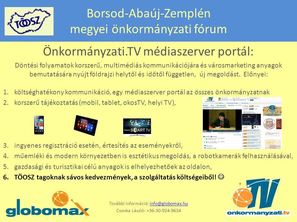 Borsod-Abaúj-Zemplén megyei önkormányzati fórum Önkormányzati.TV médiaszerver portál: Döntési folyamatok korszerű, multimédiás kommunikációjára és városmarketing anyagok bemutatására nyújt földrajzi helytől és időtől független, új megoldást.