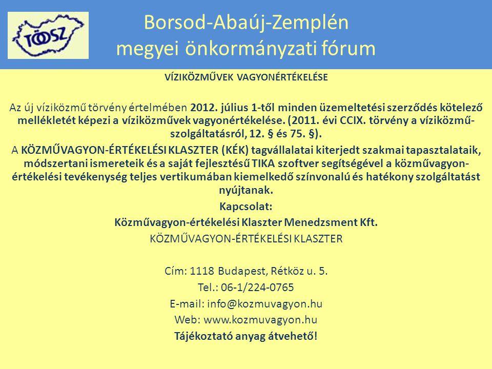 Borsod-Abaúj-Zemplén megyei önkormányzati fórum VÍZIKÖZMŰVEK VAGYONÉRTÉKELÉSE Az új víziközmű törvény értelmében 2012.