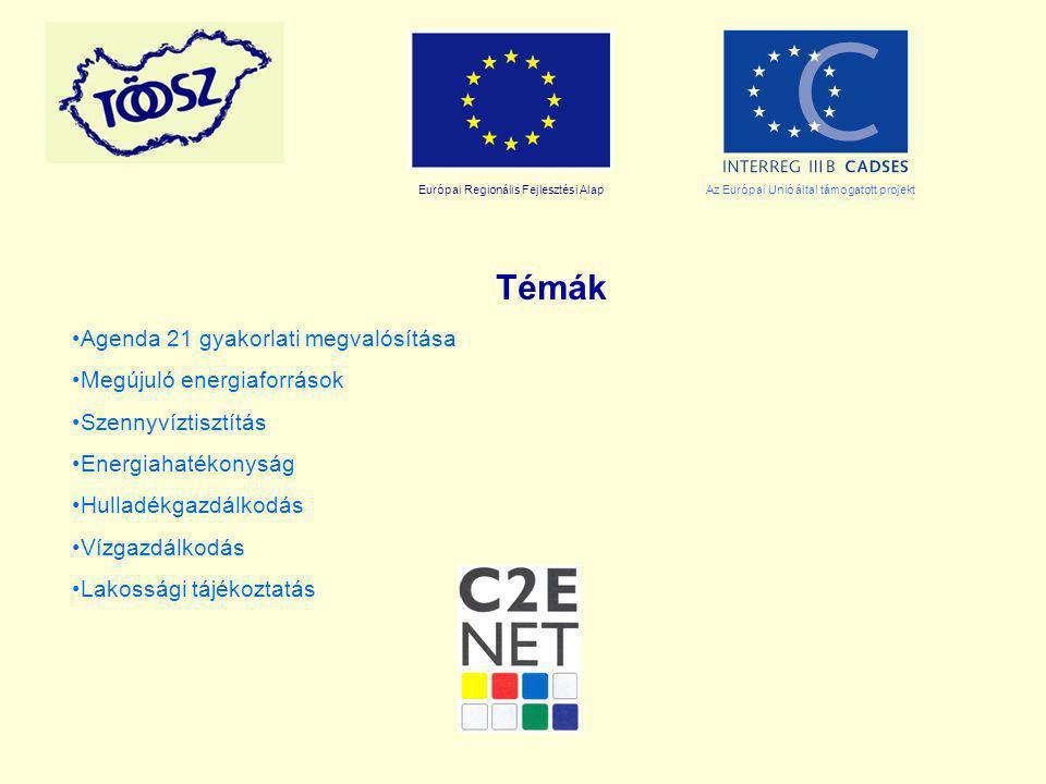 Európai Regionális Fejlesztési AlapAz Európai Unió által támogatott projekt Témák Agenda 21 gyakorlati megvalósítása Megújuló energiaforrások Szennyvíztisztítás Energiahatékonyság Hulladékgazdálkodás Vízgazdálkodás Lakossági tájékoztatás