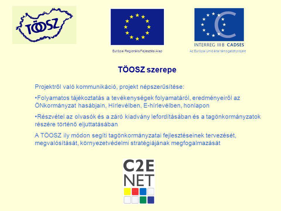 Európai Regionális Fejlesztési AlapAz Európai Unió által támogatott projekt TÖOSZ szerepe Projektről való kommunikáció, projekt népszerűsítése: Folyam