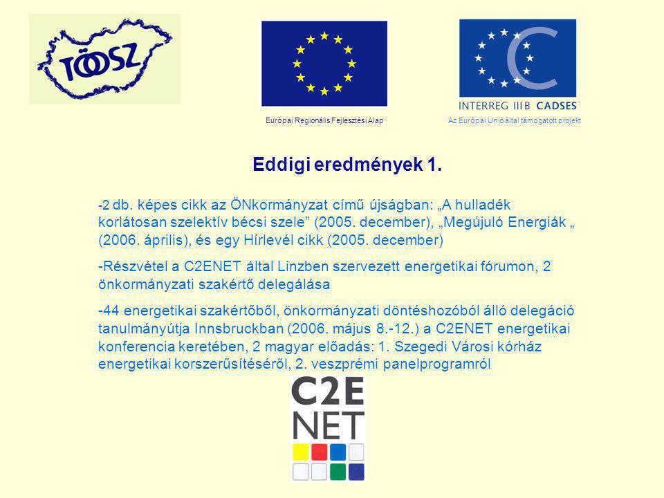 """Európai Regionális Fejlesztési AlapAz Európai Unió által támogatott projekt Eddigi eredmények 1. -2 db. képes cikk az ÖNkormányzat című újságban: """"A h"""