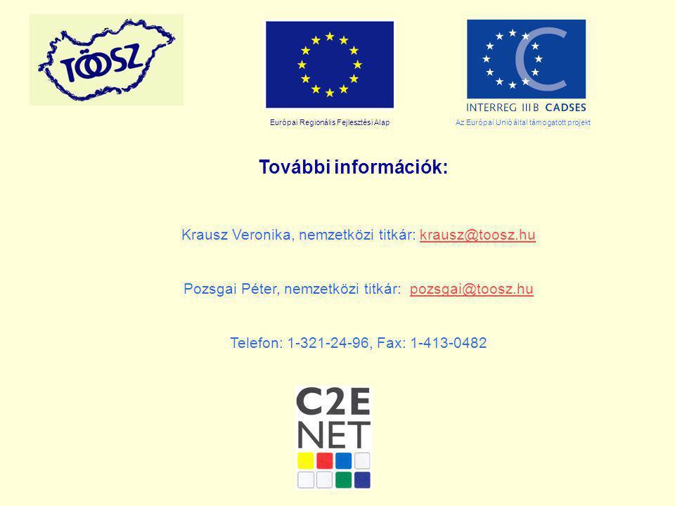 Európai Regionális Fejlesztési AlapAz Európai Unió által támogatott projekt További információk: Krausz Veronika, nemzetközi titkár: krausz@toosz.hukrausz@toosz.hu Pozsgai Péter, nemzetközi titkár: pozsgai@toosz.hupozsgai@toosz.hu Telefon: 1-321-24-96, Fax: 1-413-0482