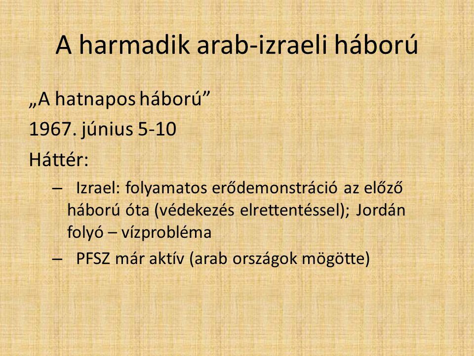 """A harmadik arab-izraeli háború """"A hatnapos háború 1967."""
