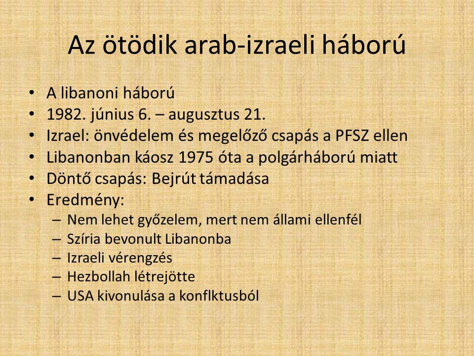 Az ötödik arab-izraeli háború A libanoni háború 1982.