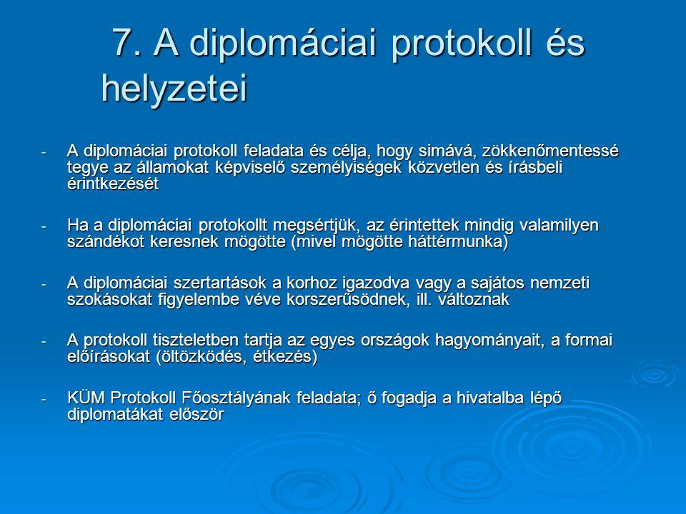 7.A diplomáciai protokoll és helyzetei 7.