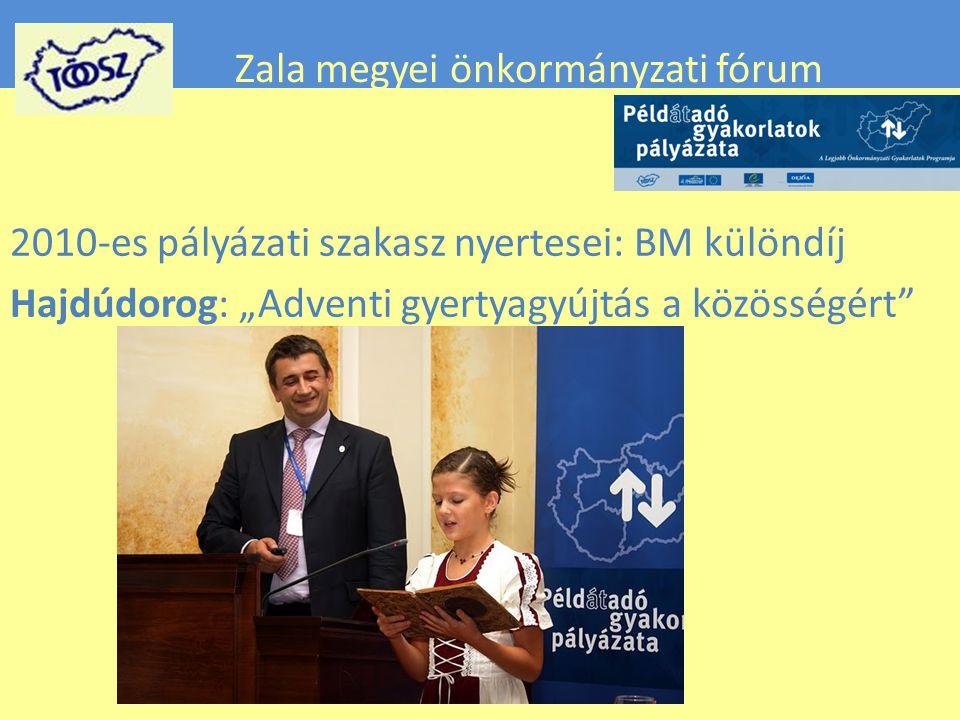 """Zala megyei önkormányzati fórum 2010-es pályázati szakasz nyertesei: BM különdíj Hajdúdorog: """"Adventi gyertyagyújtás a közösségért"""