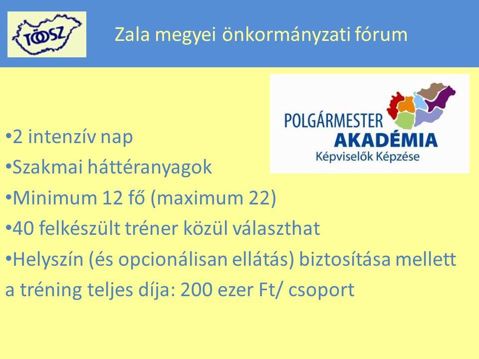 Zala megyei önkormányzati fórum 2 intenzív nap Szakmai háttéranyagok Minimum 12 fő (maximum 22) 40 felkészült tréner közül választhat Helyszín (és opcionálisan ellátás) biztosítása mellett a tréning teljes díja: 200 ezer Ft/ csoport