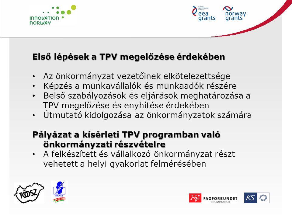Első lépések a TPV megelőzése érdekében Az önkormányzat vezetőinek elkötelezettsége Képzés a munkavállalók és munkaadók részére Belső szabályozások és