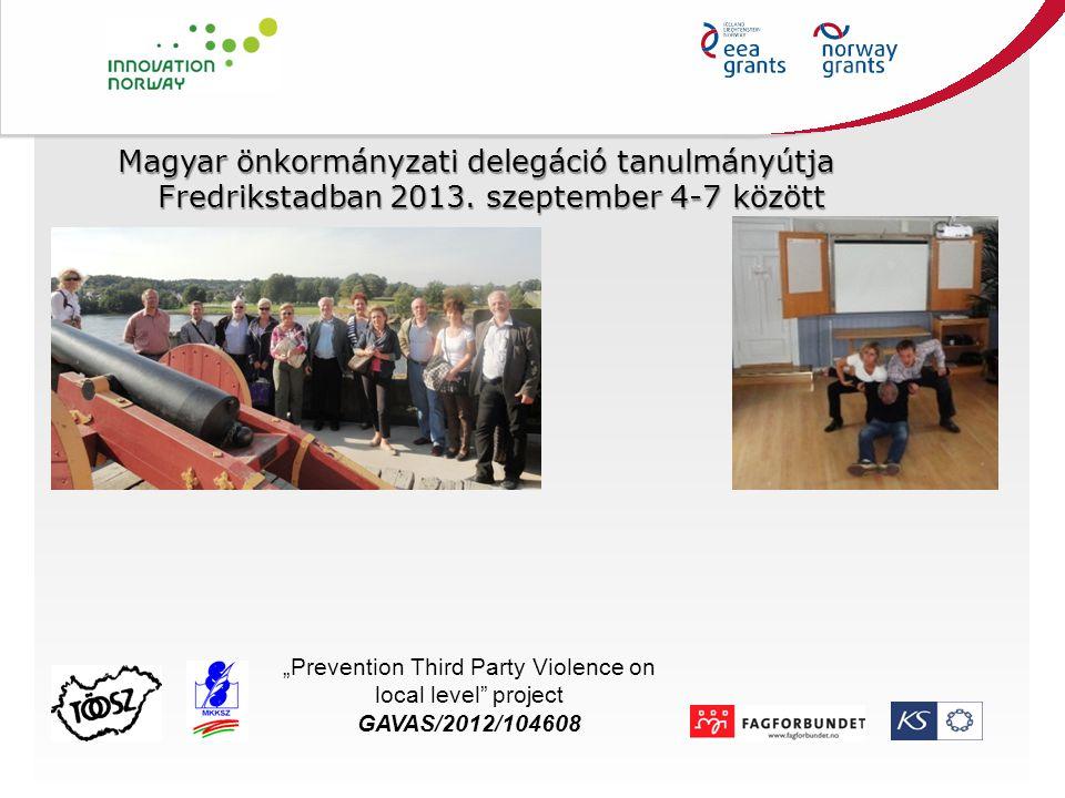 """Magyar önkormányzati delegáció tanulmányútja Fredrikstadban 2013. szeptember 4-7 között Title """"Prevention Third Party Violence on local level"""" project"""